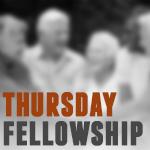 Thursday Fellowship