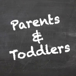Parents & Toddlers